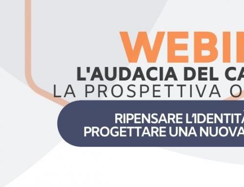 WEBINAR L'AUDACIA DEL CAMBIAMENTO – La prospettiva organizzativa
